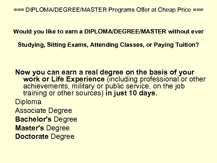 === DIPLOMA/DEGREE/MASTER Programs Offer at Cheap Price === Would you like to earn a