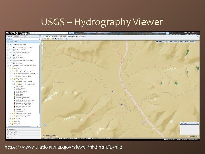 USGS – Hydrography Viewer https: //viewer. nationalmap. gov/viewer/nhd. html? p=nhd
