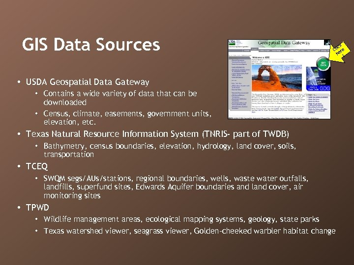 GIS Data Sources ick Cl re he ! • USDA Geospatial Data Gateway •