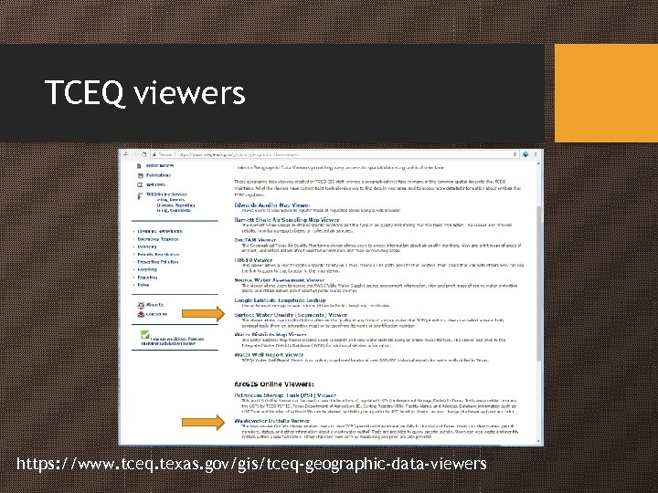 TCEQ viewers https: //www. tceq. texas. gov/gis/tceq-geographic-data-viewers