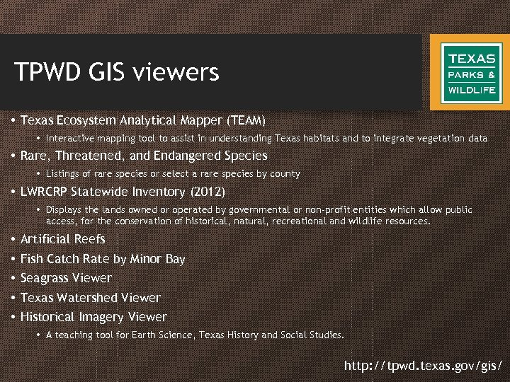 TPWD GIS viewers • Texas Ecosystem Analytical Mapper (TEAM) • Interactive mapping tool to