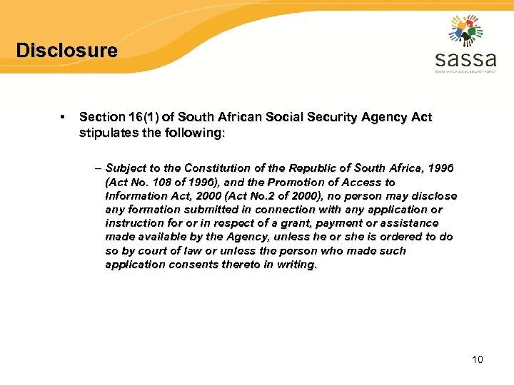 Disclosure • Section 16(1) of South African Social Security Agency Act stipulates the following: