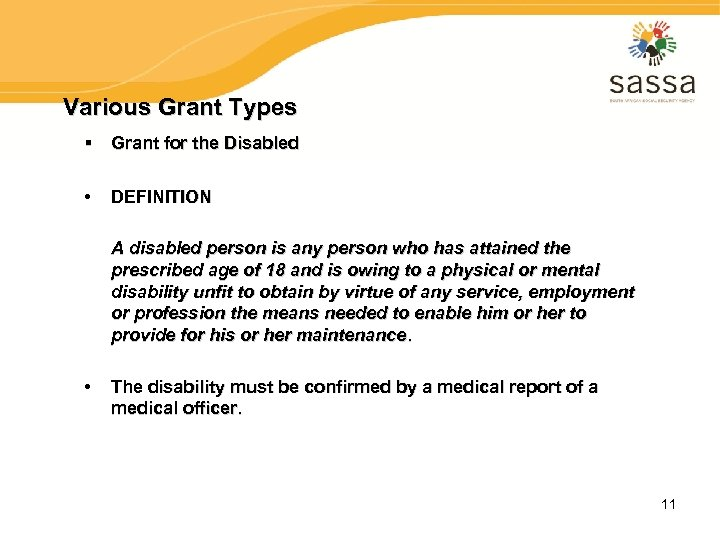 Various Grant Types § Grant for the Disabled • DEFINITION A disabled person is