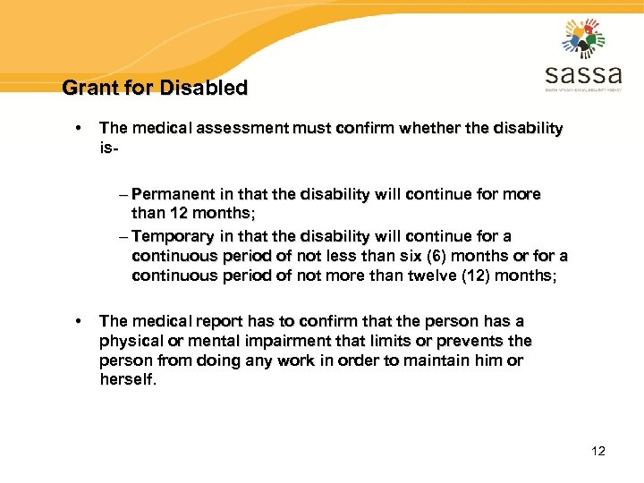 Grant for Disabled • The medical assessment must confirm whether the disability is- –