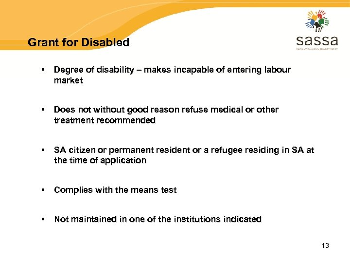Grant for Disabled § Degree of disability – makes incapable of entering labour market