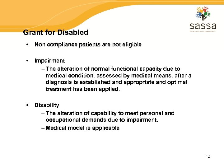 Grant for Disabled • Non compliance patients are not eligible • Impairment – The