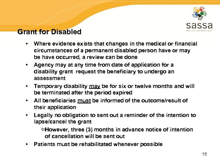Grant for Disabled • • • Where evidence exists that changes in the medical