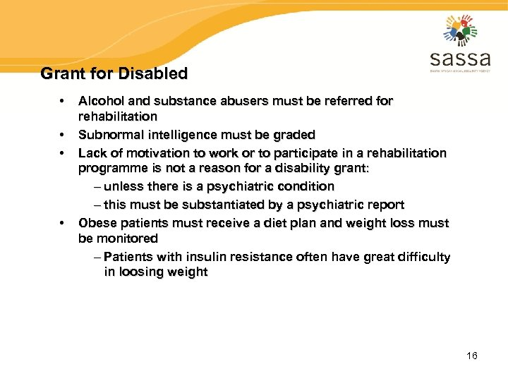 Grant for Disabled • • Alcohol and substance abusers must be referred for rehabilitation