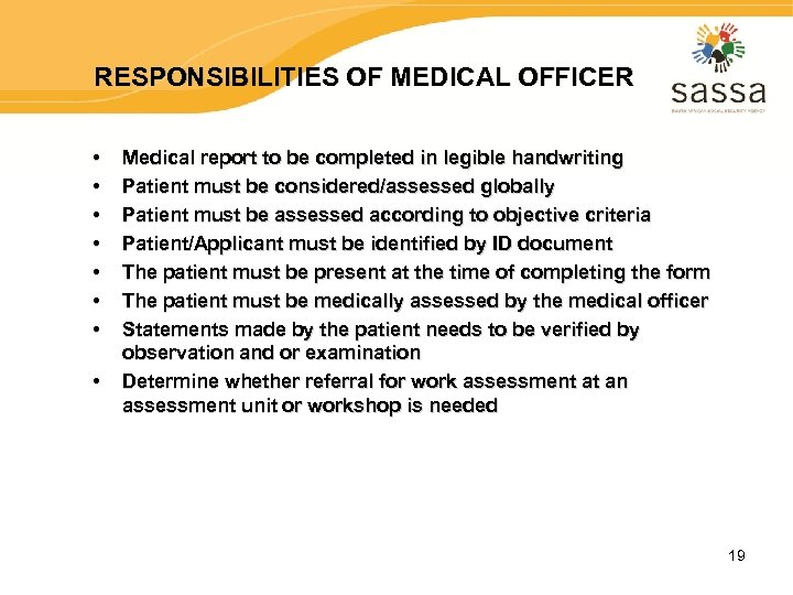 RESPONSIBILITIES OF MEDICAL OFFICER • • Medical report to be completed in legible handwriting