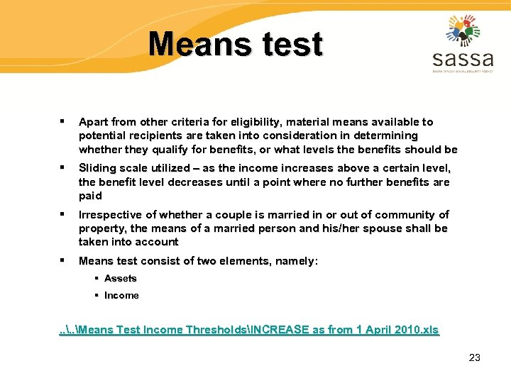 Means test § Apart from other criteria for eligibility, material means available to potential