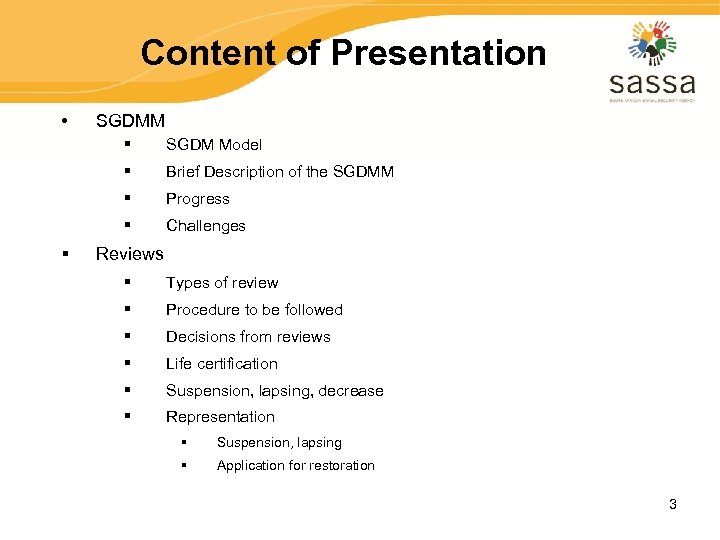 Content of Presentation • SGDMM § § Brief Description of the SGDMM § Progress
