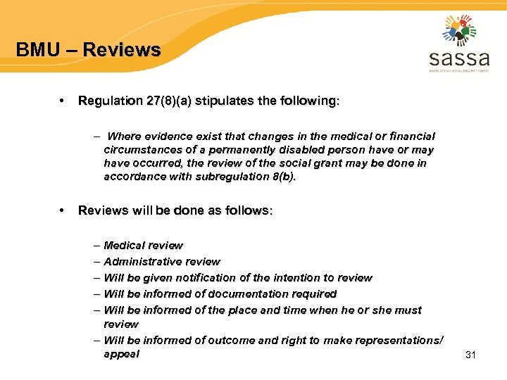 BMU – Reviews • Regulation 27(8)(a) stipulates the following: – Where evidence exist that