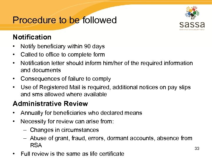 Procedure to be followed Notification • Notify beneficiary within 90 days • Called to