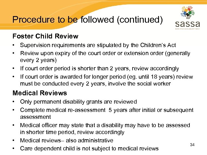 Procedure to be followed (continued) Foster Child Review • Supervision requirements are stipulated by