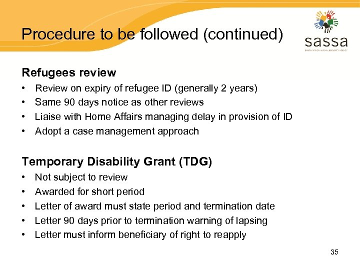 Procedure to be followed (continued) Refugees review • • Review on expiry of refugee