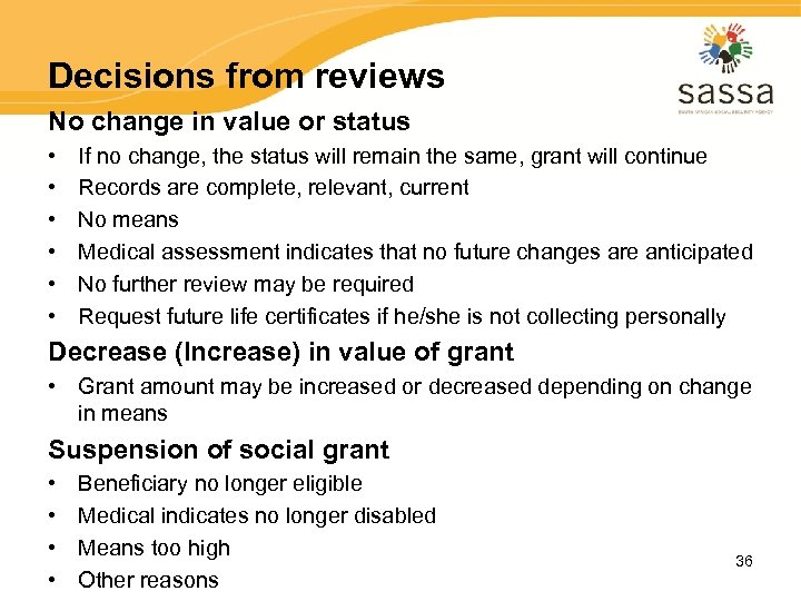 Decisions from reviews No change in value or status • • • If no