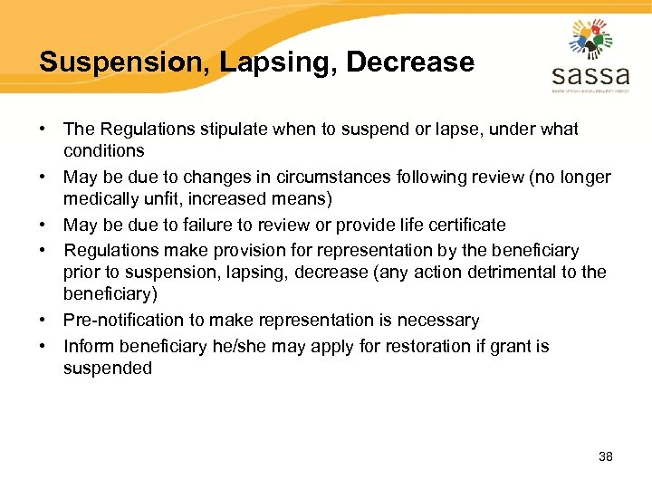 Suspension, Lapsing, Decrease • The Regulations stipulate when to suspend or lapse, under what