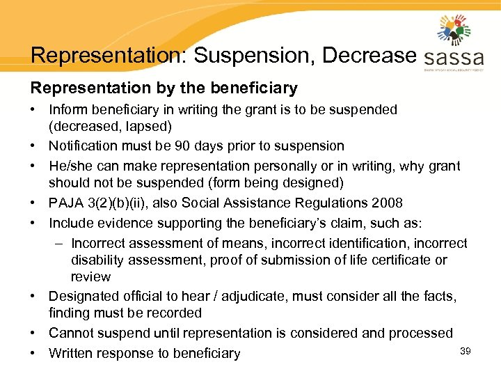 Representation: Suspension, Decrease Representation by the beneficiary • Inform beneficiary in writing the grant