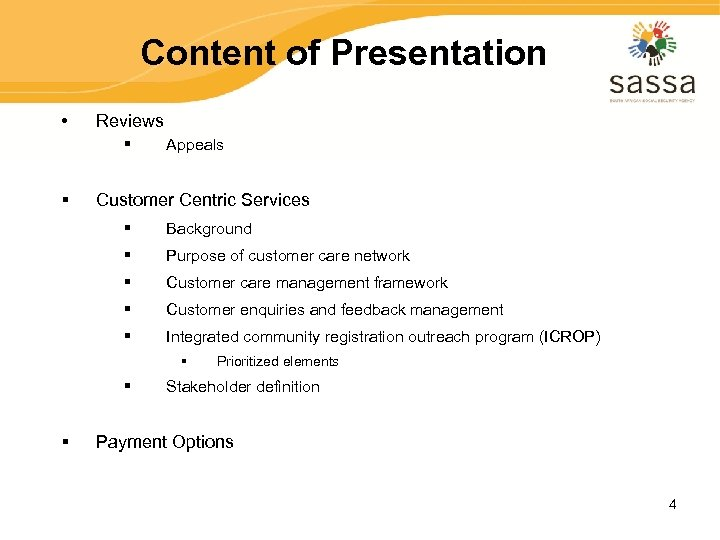 Content of Presentation • Reviews § § Appeals Customer Centric Services § Background §