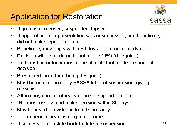 Application for Restoration • If grant is decreased, suspended, lapsed • If application for