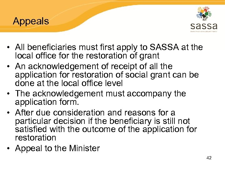 Appeals • All beneficiaries must first apply to SASSA at the local office for