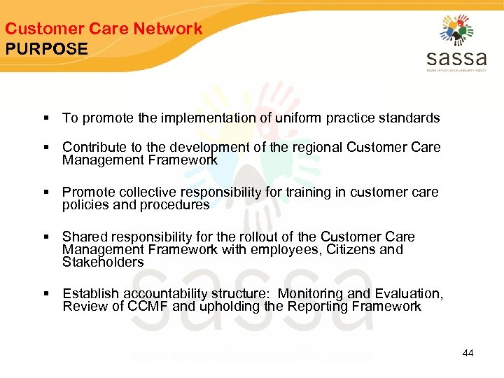 Customer Care Network PURPOSE § To promote the implementation of uniform practice standards §