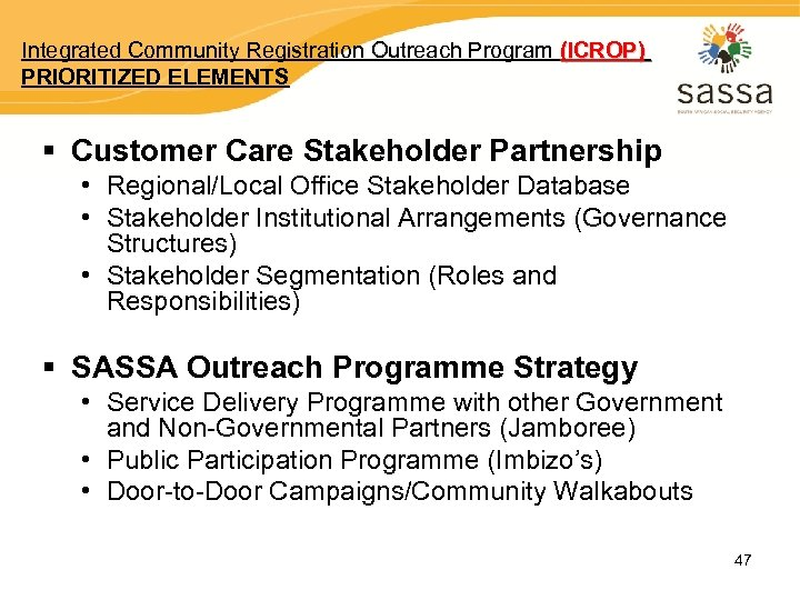 Integrated Community Registration Outreach Program (ICROP) PRIORITIZED ELEMENTS § Customer Care Stakeholder Partnership •
