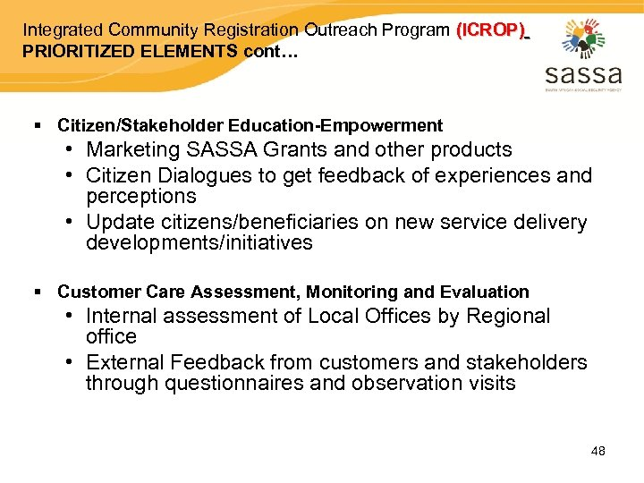 Integrated Community Registration Outreach Program (ICROP) PRIORITIZED ELEMENTS cont… § Citizen/Stakeholder Education-Empowerment • Marketing