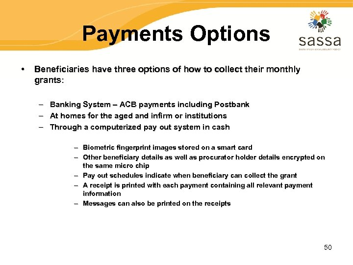 Payments Options • Beneficiaries have three options of how to collect their monthly grants: