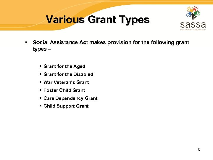 Various Grant Types § Social Assistance Act makes provision for the following grant types
