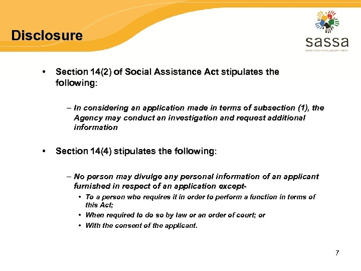 Disclosure • Section 14(2) of Social Assistance Act stipulates the following: – In considering