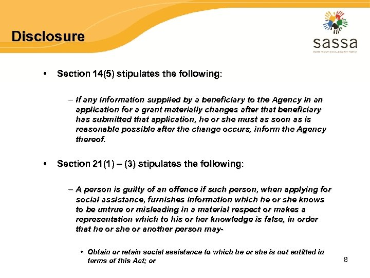 Disclosure • Section 14(5) stipulates the following: – If any information supplied by a