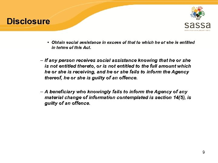 Disclosure • Obtain social assistance in excess of that to which he or she