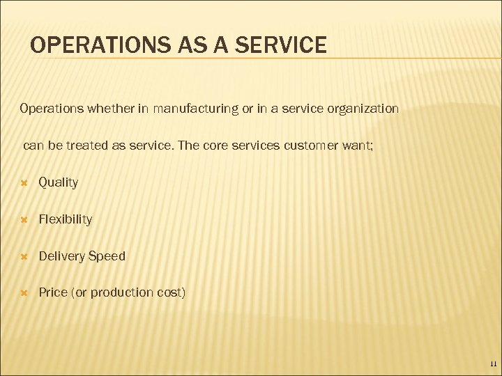 OPERATIONS AS A SERVICE Operations whether in manufacturing or in a service organization can