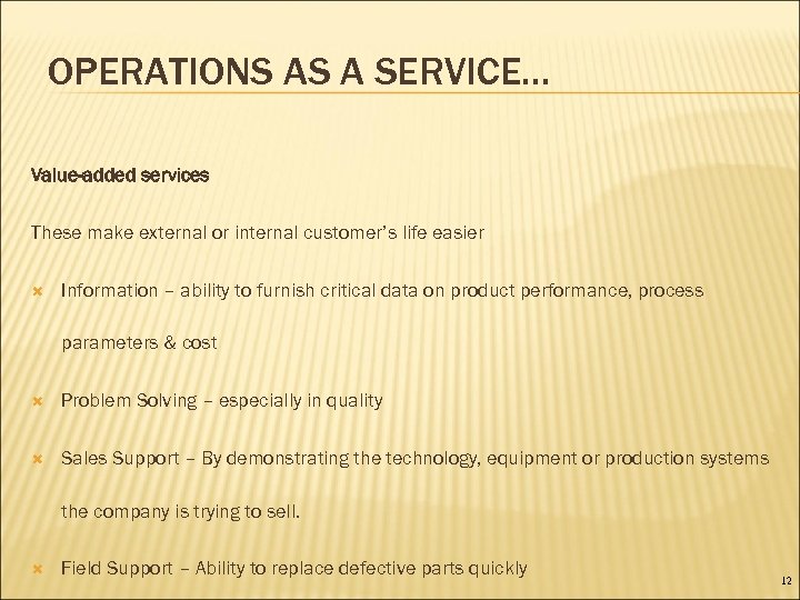 OPERATIONS AS A SERVICE… Value-added services These make external or internal customer's life easier
