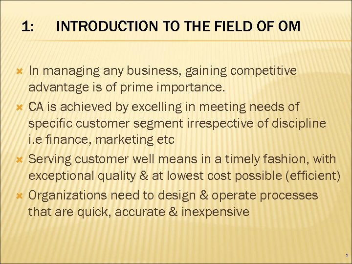 1: INTRODUCTION TO THE FIELD OF OM In managing any business, gaining competitive advantage