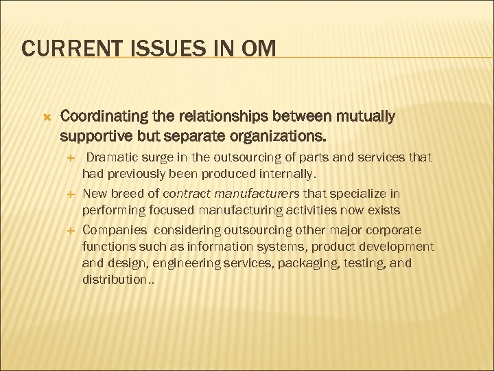 CURRENT ISSUES IN OM Coordinating the relationships between mutually supportive but separate organizations. Dramatic