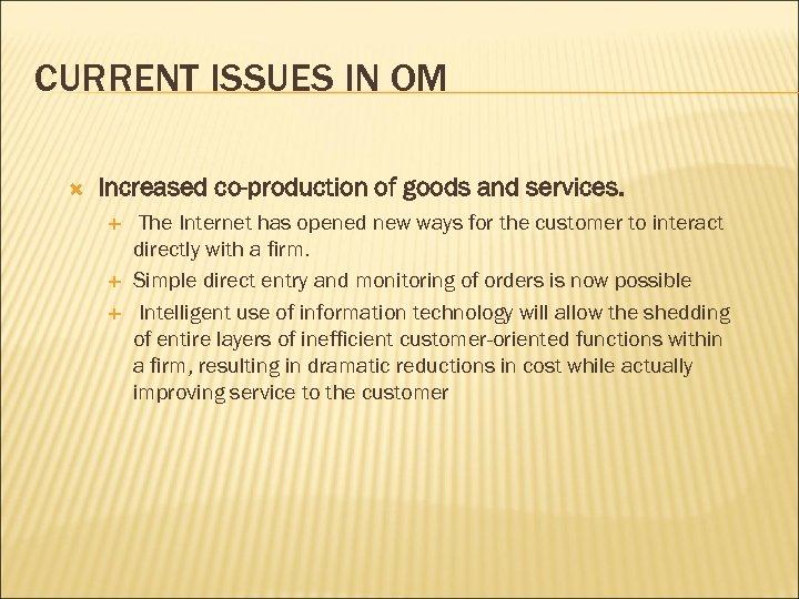 CURRENT ISSUES IN OM Increased co-production of goods and services. The Internet has opened