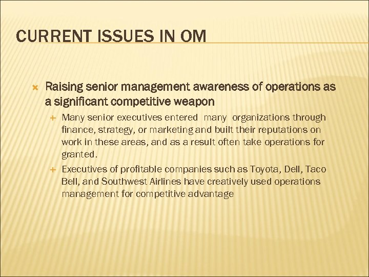 CURRENT ISSUES IN OM Raising senior management awareness of operations as a significant competitive