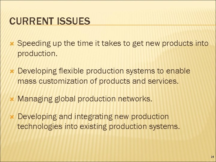 CURRENT ISSUES Speeding up the time it takes to get new products into production.