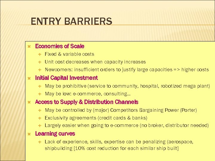 ENTRY BARRIERS Economies of Scale Initial Capital Investment May be prohibitive (service to community,