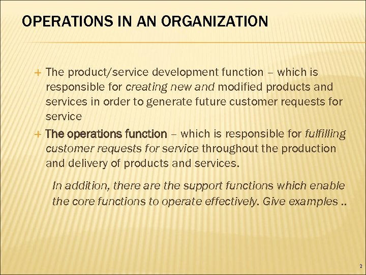 OPERATIONS IN AN ORGANIZATION The product/service development function – which is responsible for creating