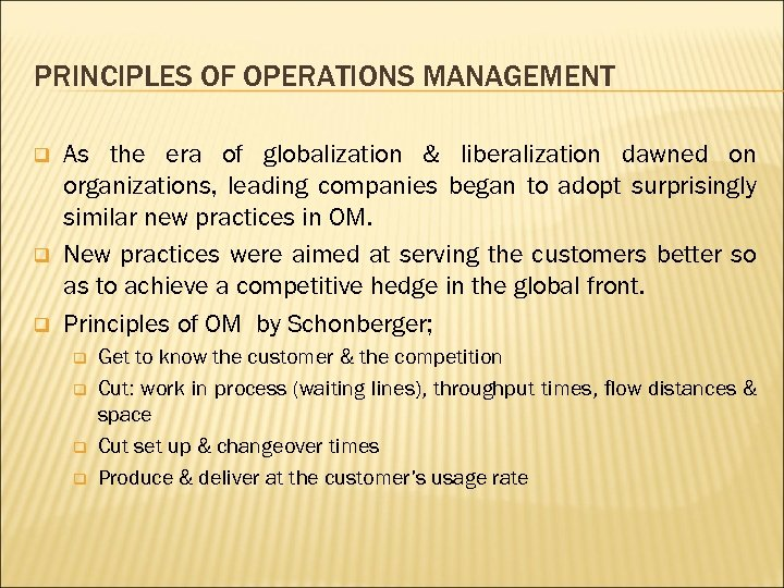 PRINCIPLES OF OPERATIONS MANAGEMENT q q q As the era of globalization & liberalization