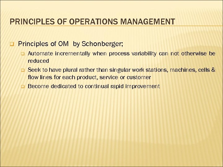 PRINCIPLES OF OPERATIONS MANAGEMENT q Principles of OM by Schonberger; q q q Automate