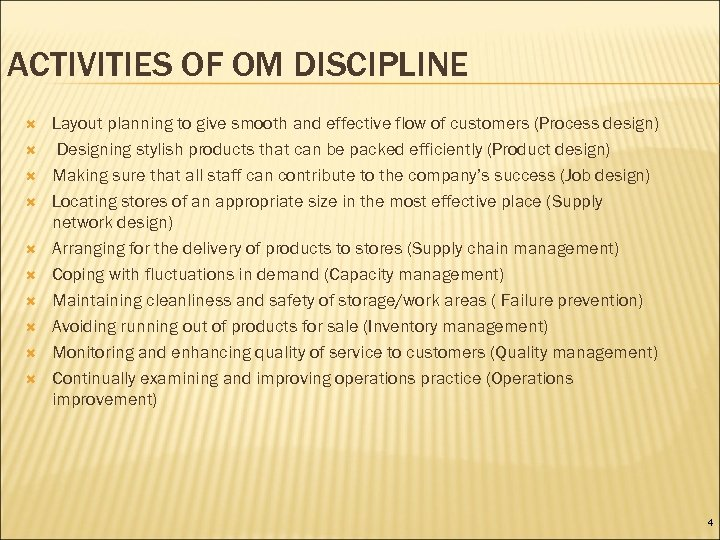 ACTIVITIES OF OM DISCIPLINE Layout planning to give smooth and effective flow of customers