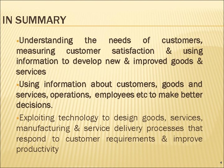 IN SUMMARY §Understanding the needs of customers, measuring customer satisfaction & using information to