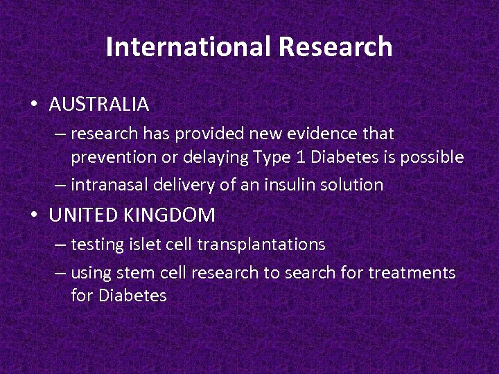 International Research • AUSTRALIA – research has provided new evidence that prevention or delaying