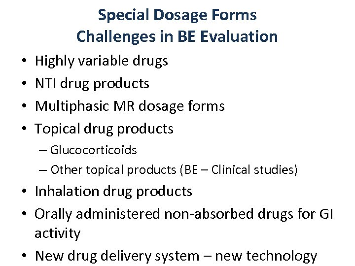 Special Dosage Forms Challenges in BE Evaluation • • Highly variable drugs NTI drug