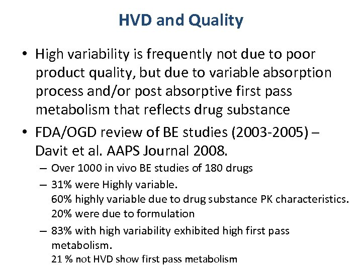 HVD and Quality • High variability is frequently not due to poor product quality,