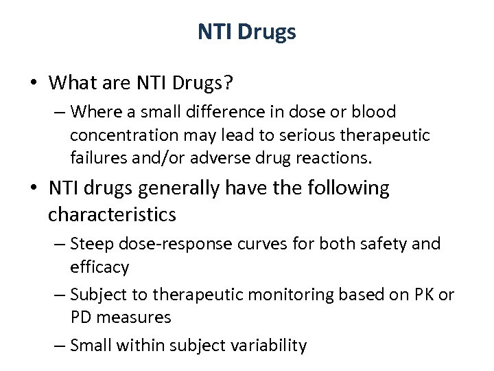 NTI Drugs • What are NTI Drugs? – Where a small difference in dose
